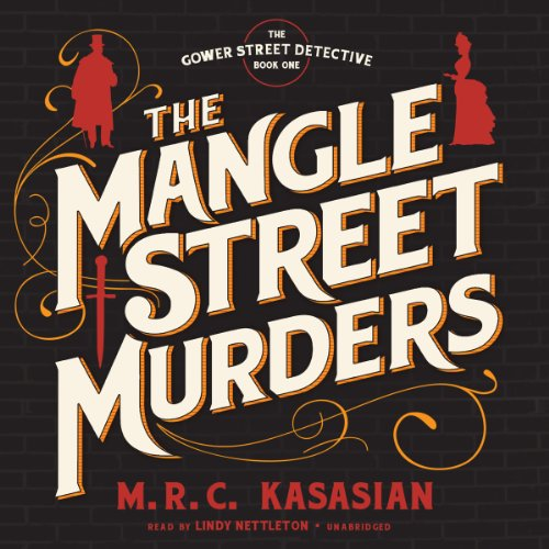 The Mangle Street Murders (Gower Street Detective series, Book 1): M. R. C. Kasasian