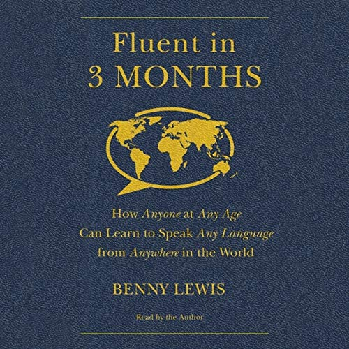 9781482996524: Fluent in 3 Months: How Anyone at Any Age Can Learn to Speak Any Language from Anywhere in the World