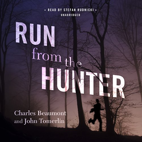 Run from the Hunter -: Charles Beaumont; John Tomerlin