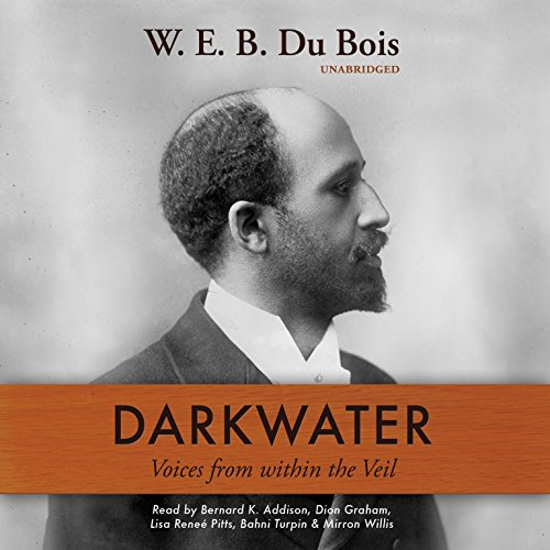 Darkwater - Voices from within the Veil: W. E. B. Du Bois