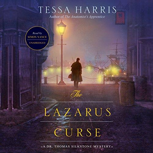 The Lazarus Curse - A Dr. Thomas Silkstone Mystery: Tessa Harris