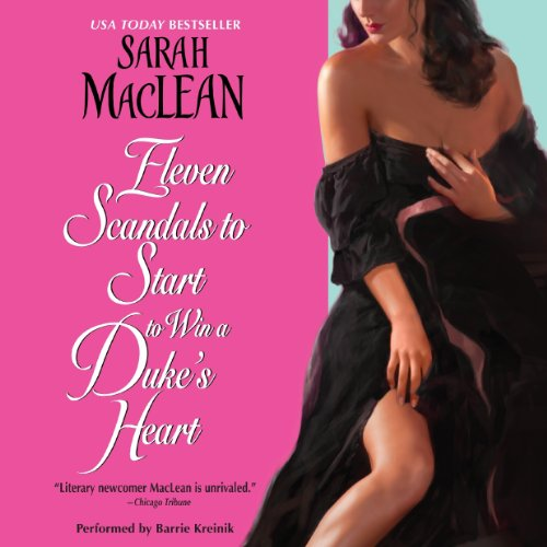 Eleven Scandals to Start to Win a Duke's Heart -: Sarah MacLean