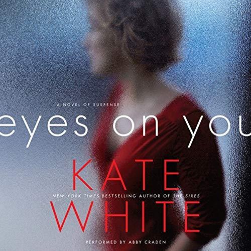 Eyes on You: A Novel of Suspense: Kate White