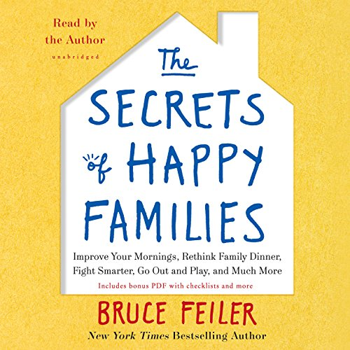 9781483005423: The Secrets of Happy Families: Improve Your Mornings, Tell Your Family History, Fight Smarter, Go Out and Play, and Much More