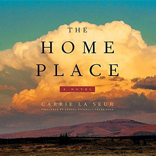 The Home Place - A Novel: Carrie La Seur