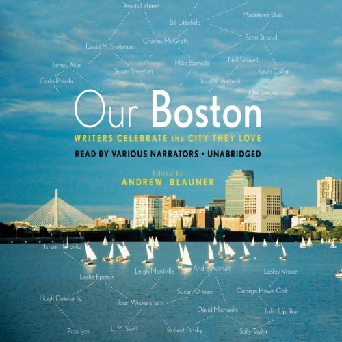 Our Boston - Writers Celebrate the City They Love: Andrew Blauner