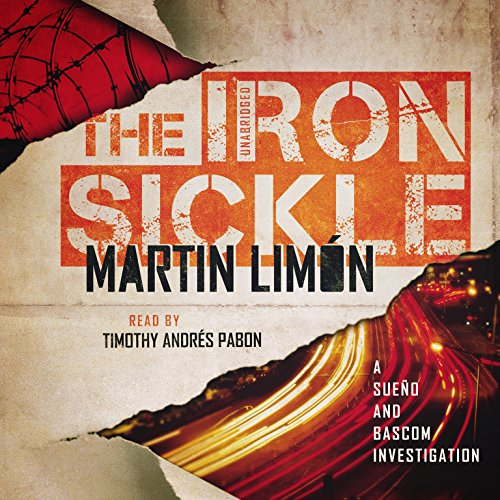 The Iron Sickle (Sergeants Sueno and Bascom Mysteries, Book 9): Martin Limon