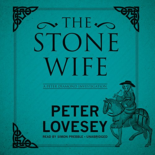 The Stone Wife - A Peter Diamond Investigation: Peter Lovesey