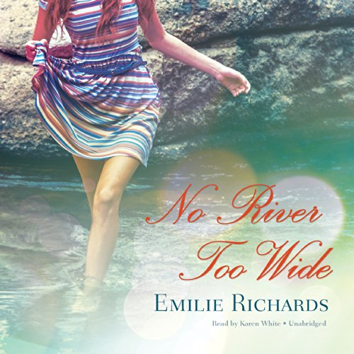 No River Too Wide: Emilie Richards