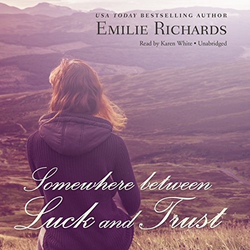 Somewhere between Luck and Trust -: Emilie Richards