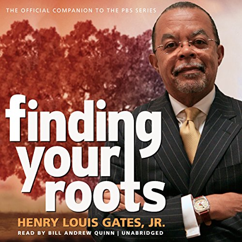 Finding Your Roots: The Official Companion to the PBS Series: Henry Louis Gates