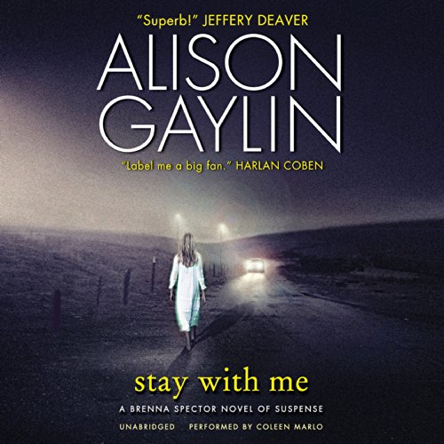 Stay with Me: A Brenna Spector Novel of Suspense (Brenna Spector series, Book 3): Alison Gaylin