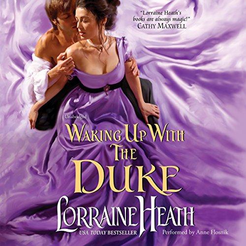 Waking Up with the Duke: Lorraine Heath