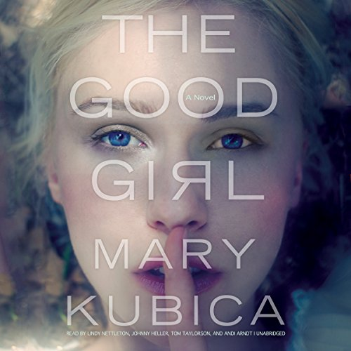 The Good Girl -: Mary Kubica