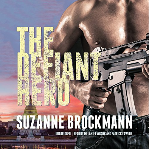 The Defiant Hero (Troubleshooters series, Book 2): Suzanne Brockmann