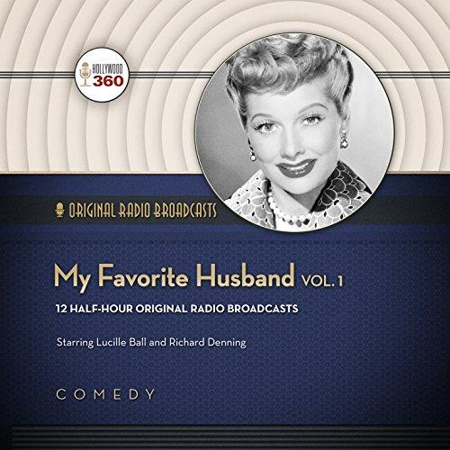 My Favorite Husband, Vol. 1 (Classic Radio Collection): Hollywood 360; CBS Radio