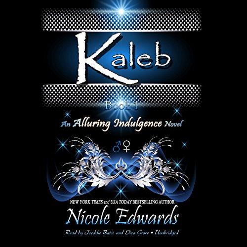 Kaleb (Alluring Indulgence series, Book 1) (The Alluring Indulgence Series): Nicole Edwards