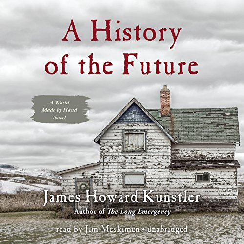 A History of the Future (World Made By Hand novels, Book 3) (The World Made By Hand Novels): James ...