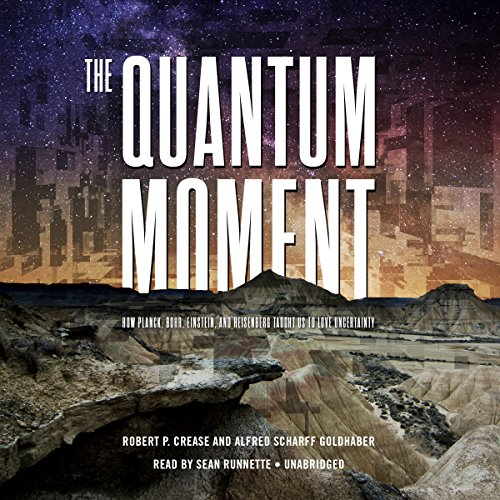 The Quantum Moment: Crease, Robert P.