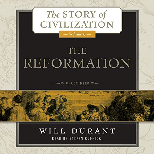 The Reformation - A History of European Civilization from Wycliffe to Calvin, 1300-1564: Will ...