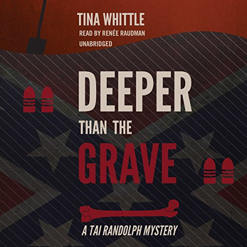 Deeper Than the Grave: A Tai Randolph Mystery: Tina Whittle