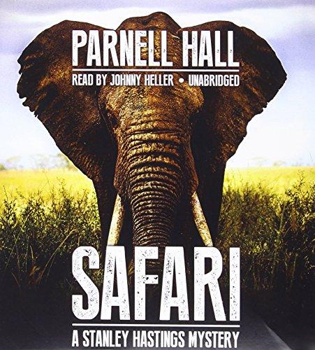Safari (Stanley Hastings Mysteries, Book 19): Parnell Hall