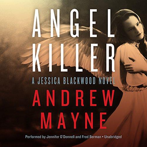 Angel Killer - A Jessica Blackwood Novel: Andrew Mayne
