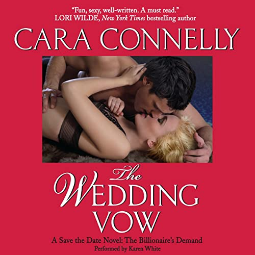 The Wedding Vow - A Save the Date Novel: The Billionaire's Demand: Cara Connelly
