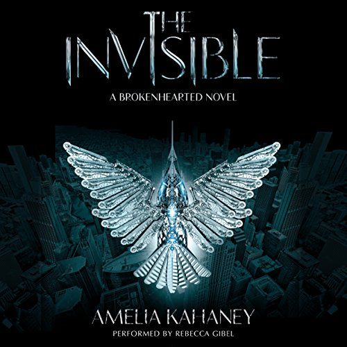 The Invisible -: Amelia Kahaney