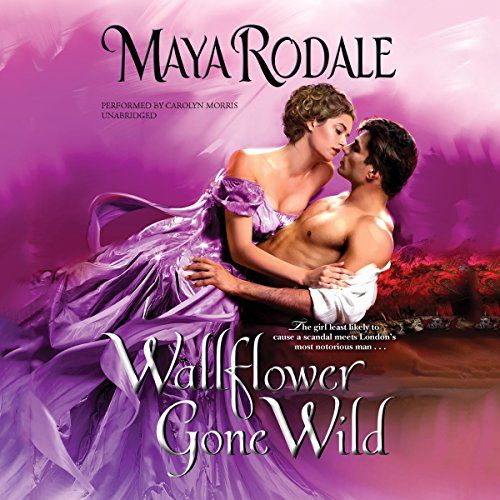 Wallflower Gone Wild -: Maya Rodale