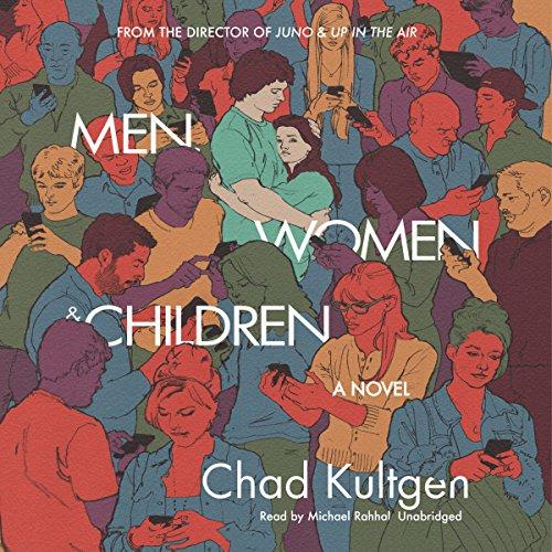 Men, Women & Children -: Chad Kultgen