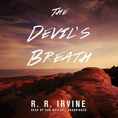 The Devil's Breath -: Robert R. Irvine