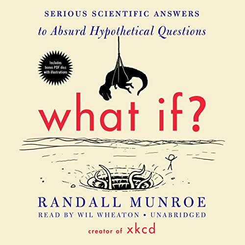 9781483030203: What If?: Serious Scientific Answers to Absurd Hypothetical Questions