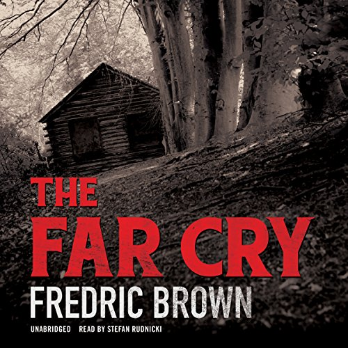 The Far Cry -: Fredric Brown
