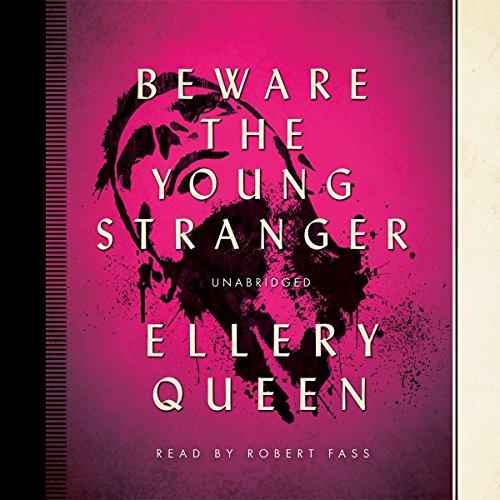9781483036168: Beware the Young Stranger (Ellery Queen Mysteries) (Ellery Queen Mysteries (Audio))