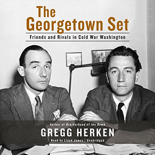 9781483037714: The Georgetown Set: Friends and Rivals in Cold War Washington: Library Edition