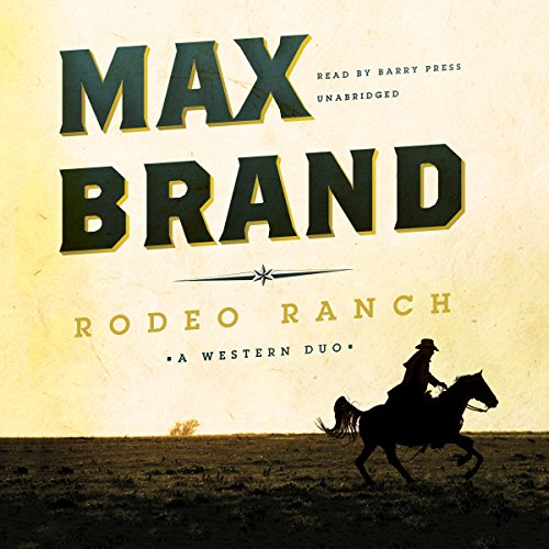 Rodeo Ranch - A Western Duo: Max Brand
