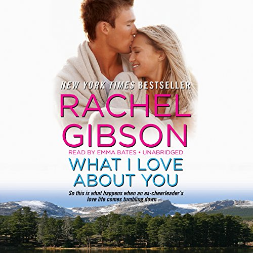 9781483041759: What I Love About You (Truly, Idaho series, Book 3)