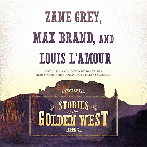Stories of the Golden West, Book 3 - A Western Trio: Jon Tuska