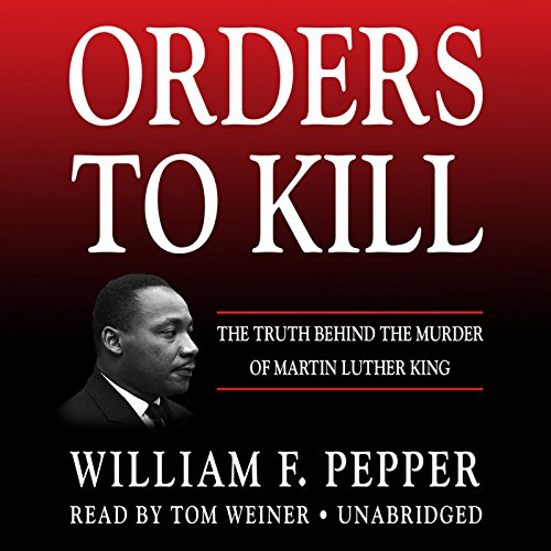 9781483047393: Orders to Kill: The Truth Behind the Murder of Martin Luther King; Library Edition: Includes PDF Disc