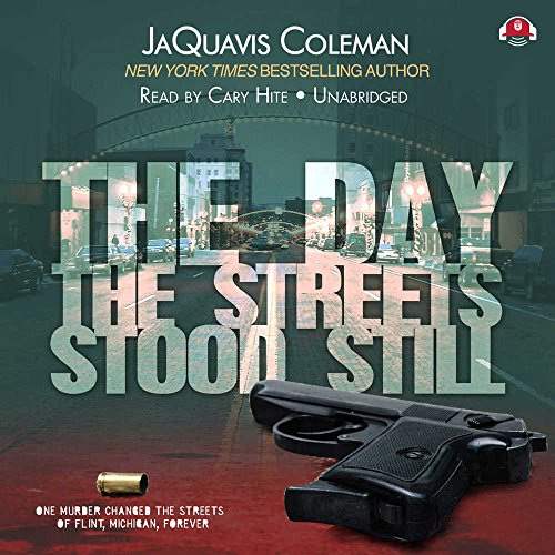 The Day the Streets Stood Still -: JaQuavis Coleman
