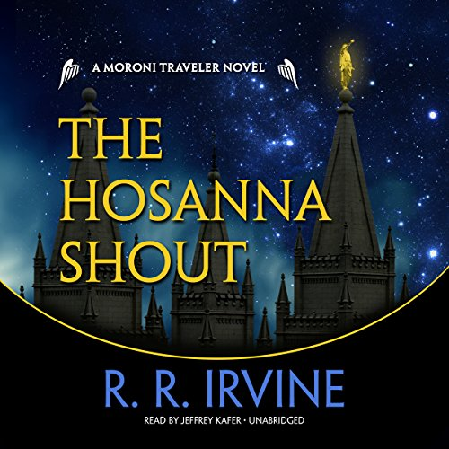 9781483048666: The Hosanna Shout (Moroni Traveler series, Book 7)