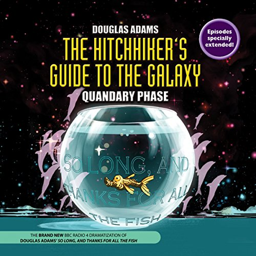 9781483048888: The Hitchhiker's Guide to the Galaxy: Quandary Phase (BBC Radio series, Part 4)(Full-Cast Audio Theater)