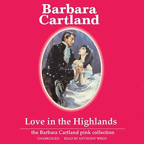 Love in the Highlands -: Barbara Cartland