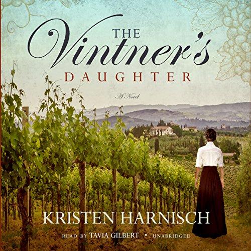 The Vintner's Daughter - A Novel: Kristen Harnisch