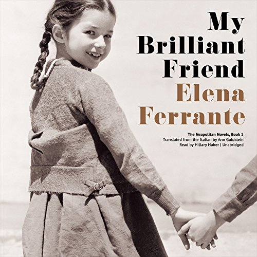 9781483080734: My Brilliant Friend (Neapolitan Novels, Book 1)