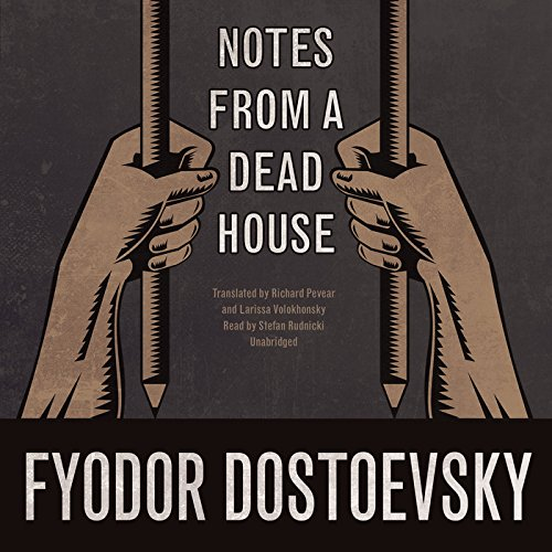 Notes from a Dead House: Fyodor Dostoevsky