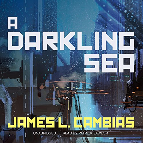 A Darkling Sea: Cambias, James L.