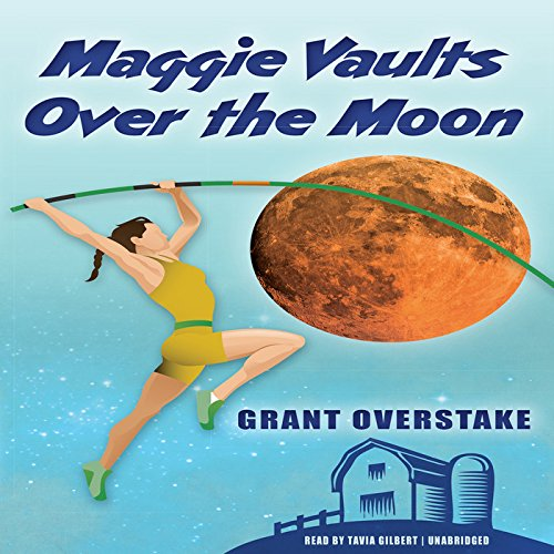 Maggie Vaults Over the Moon: Overstake, Grant