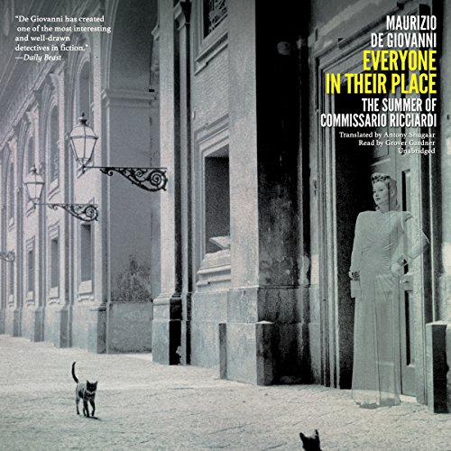 Everyone in Their Place: The Summer of Commissario Ricciardi: Maurizio de Giovanni